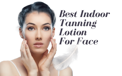 10 Best Indoor Tanning Lotion For Face 2021 – Face Tanner