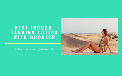 Best Indoor Tanning Lotion With Bronzer