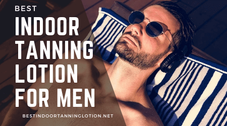 Best Indoor Tanning Lotion For Men-Mens lotion-Tanning guys